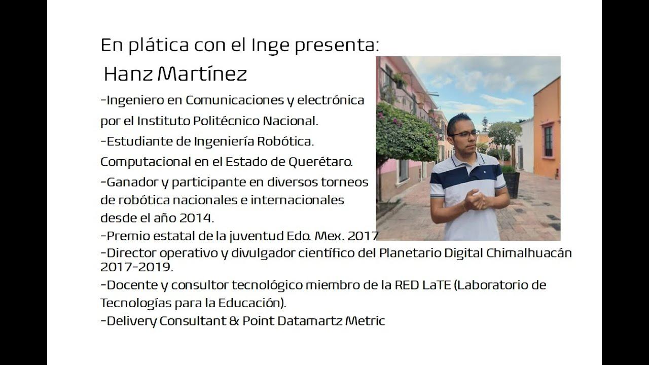 En plática con el Inge presenta: Hanz Martínez