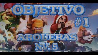 OBJETIVO #1 - Arqueras NV. 5 - Clash of Clans - IviCoC