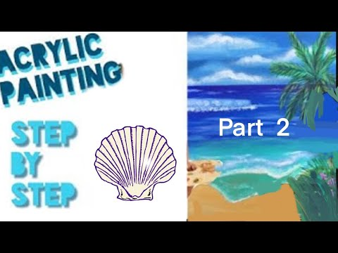Peaceful Seascape Acrylic Painting Tutorial- Part 2 for Beginners