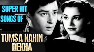 Tumsa Nahin Dekha: All Songs Collection