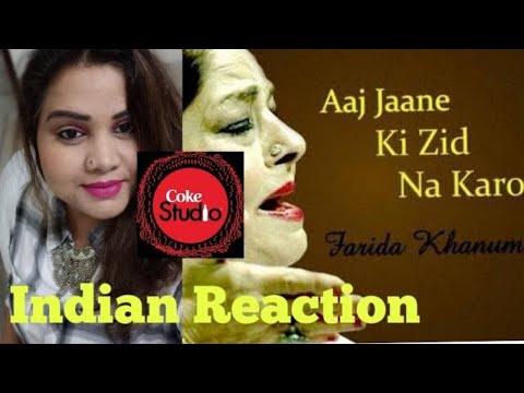 Indian Reaction on Farida Khanum, Aaj Jane Ki Zid Na Karo, Coke Studio Season 8, Episode 7, sjstyles