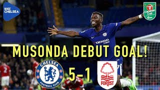 MUSONDA DEBUT GOAL  CHELSEA 5-1 N FOREST  HAZARD 2 ASSISTS