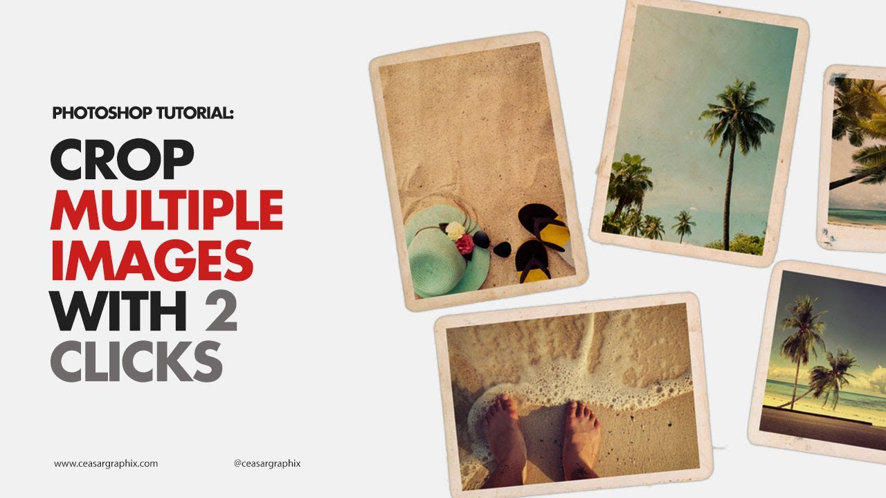 Photoshop Tutorial: How To Crop Multiple Images With 2 Clicks