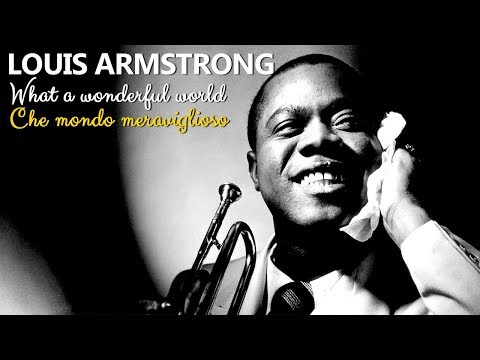 Louis Armstrong - What a wondeful world (testo inglese e italiano)