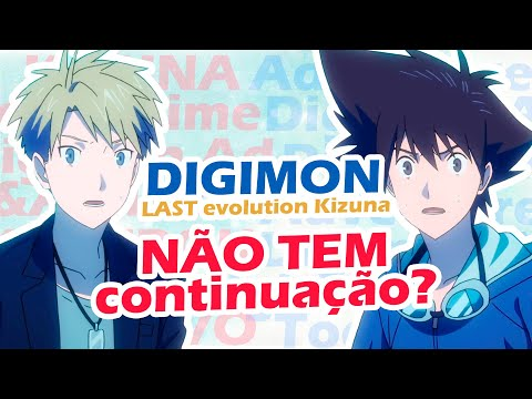 PORQUE Digimon Adventure Last Evolution Kizuna NÃO deveria ter continuação?