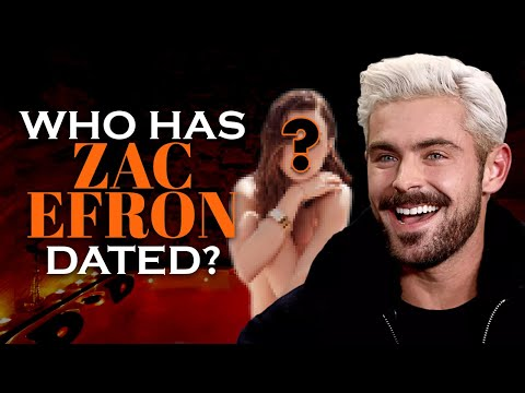Zac who efron dated Who is