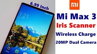Mi Max 3 Launch Date In India, Price, Specifications, Features, 6.99 Inch