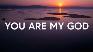 You Are My God - Croṡscut Collective (Lyrics)