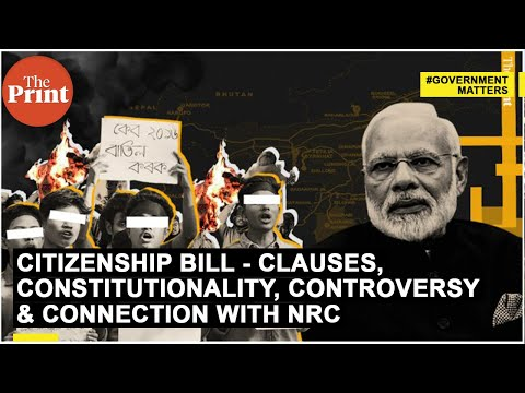 Citizenship Bill - clauses, constitutionality, controversy & connection with NRC