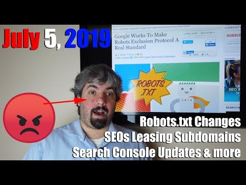 Google Robots.txt Changes, Leasing Subdomains For SEO, Search Console Updates & Google Maps
