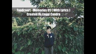 Foodcourt - Memories 05 ( Lyrics )