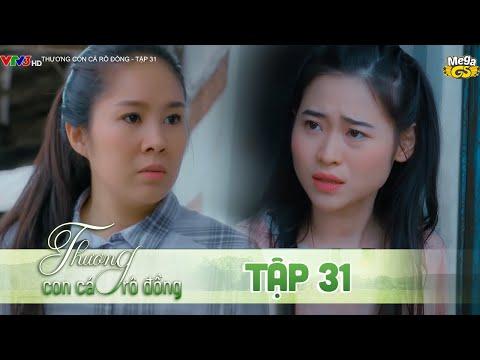 THƯƠNG CON CÁ RÔ ĐỒNG TẬP 31 - Phim hay 2021   Lê Phương, Quốc Huy, Quang Thái, Như Đan, Hoàng Yến