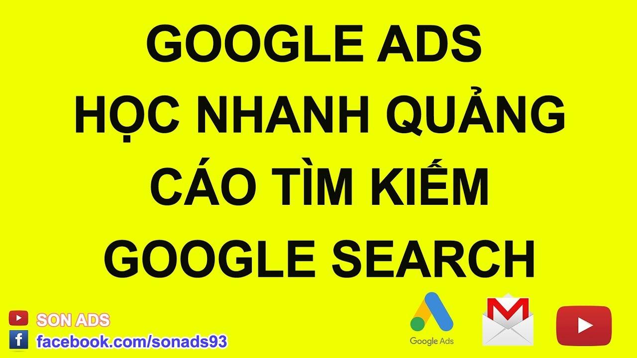 Tự Học Quảng Cáo Google Ads Từ Cơ Bản Đến Nâng Cao Update 2020