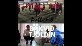 Bakvið tjöldin - Þáttur 5