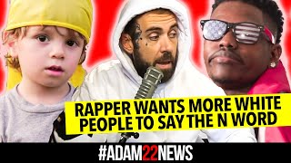 Rapper wants more White People to say the N Word
