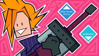 Ockeroid - Bitter Sweet Victory (Final Fantasy VII Remix)
