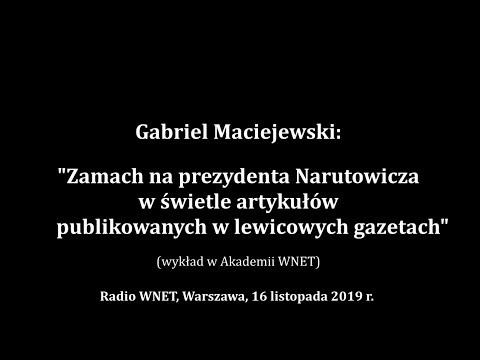 Gabriel Maciejewski - Zamach Na Narutowicza W świetle Artykułów Publikowanych W Lewicowych Gazetach