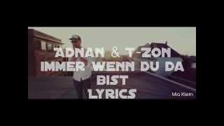 T-Zon feat. Adnan - Immer wenn du da bist Lyrics