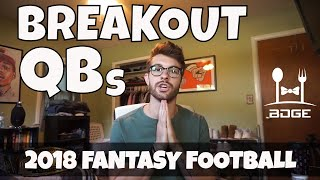 Top Breakout Players - Quarterbacks | 2018 Fantasy Football