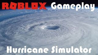 Roblox | Hurricane Simulation Gameplay (no commentary)