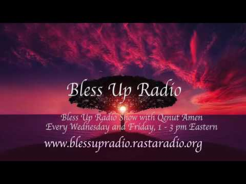 Bless Up Radio Show August  31, 2016