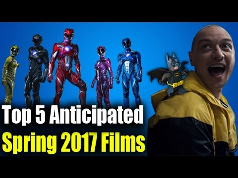 Top 5 Anticipated Spring 2017 Films w/ wwefan0599, Kevin Falk, therandomeric, and Adam Haskell