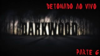 "Darkwood Alpha 1.3 Detonado / Walkthrough - Parte 6 - ""porcos On Fire!"""