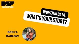 Women in Data, Whats your story? - Sonya Barlow