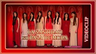 Canción: La santidad no pasa de moda - Videoclip - Flos Mariae
