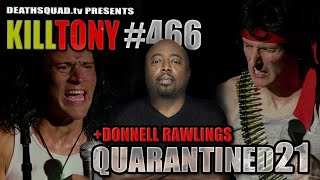 KILL TONY #466 - DONNELL RAWLINGS - STUDIO SESSIONS 21