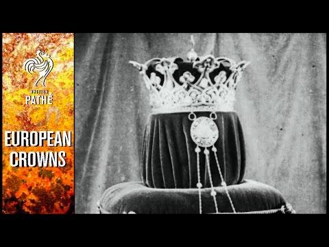 European Crowns - European Monarchy Month on British Pathé