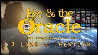 """""""4 Laws of Creation"""" from Eye & the Oracle"""