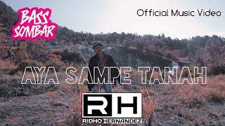 AYA SAMPE TANAH - RIDHO HERNANDEZ Official Music Video