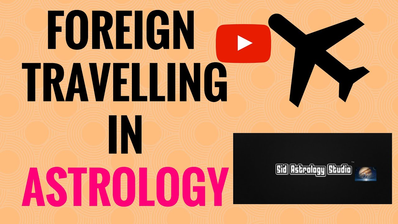 Foreign Travelling & Foreign Settlement
