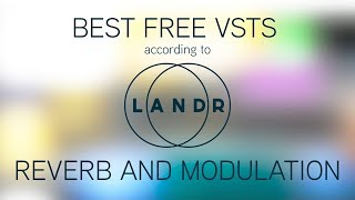 Free! VST Effects! (Reverb and Modulation)