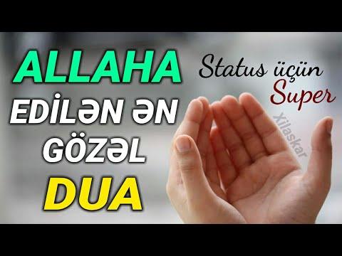 Allaha Edilən ən Gozəl Dua Status Ucun Super Video Paylasmaga