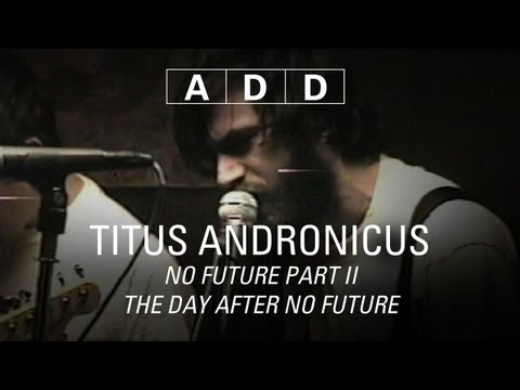 Titus Andronicus - No Future Part II The Day After No Future - A-D-D mp3
