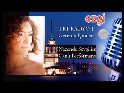 Ezgi TRT Radyo1  Nazende Sevgilim Canlı performans