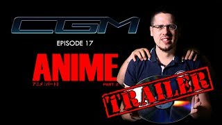CGM 17 - Trailer ANIME Part. 2 (feat. Yvan West Laurence)