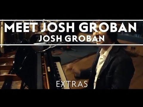 Josh Groban - Meet Josh Groban [Extras]