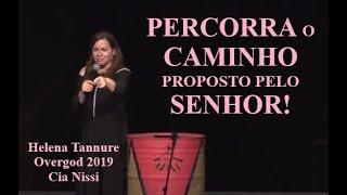 Helena Tannure - Percorra o Caminho proposto pelo Senhor!