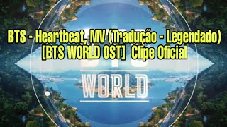 Download Lagu BTS - Heartbeat, MV (Tradução - Legendado) [BTS WORLD OST]  Clipe Oficial