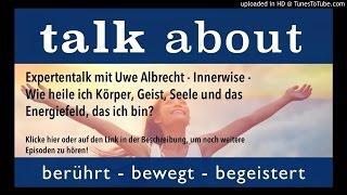 Expertentalk mit Uwe Albrecht - Innerwise - Wie heile ich Körper, Geist, Seele und das Energiefeld