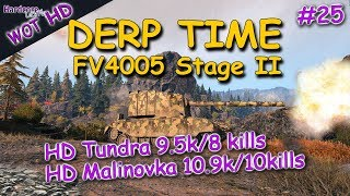 WOT: FV4005 Stage II, Derp Kings 25, Tundra, Malinovka  WORLD OF TANKS HESH RNG
