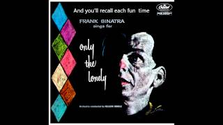 Frank Sinatra- Only The Lonely w/ lyrics