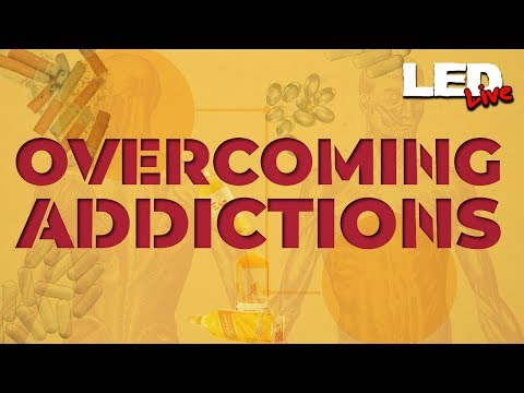 Overcoming Addictions | Victory Over Sin - LED Live