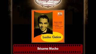 Lucho Gatica – Bésame Mucho