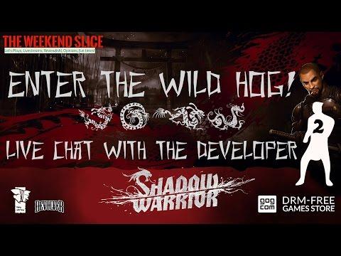 Enter The Wild Hog 2 -  Shadow Warrior 1 & 2 Live Chat with Developer Flying Wild Hog!