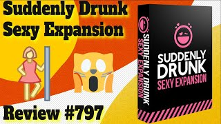 Bower's Game Corner: Suddenly Drunk: Sexy Expansion Review
