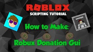 ROBLOX: How to make a Simple Robux Donation Gui for your game!